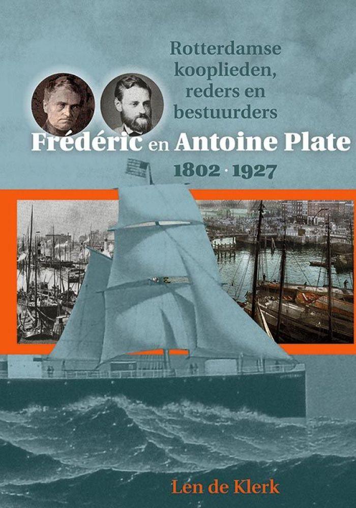 Recensie Frédéric en Antoine Plate, 1802-1927. Rotterdamse kooplieden, reders en bestuurders