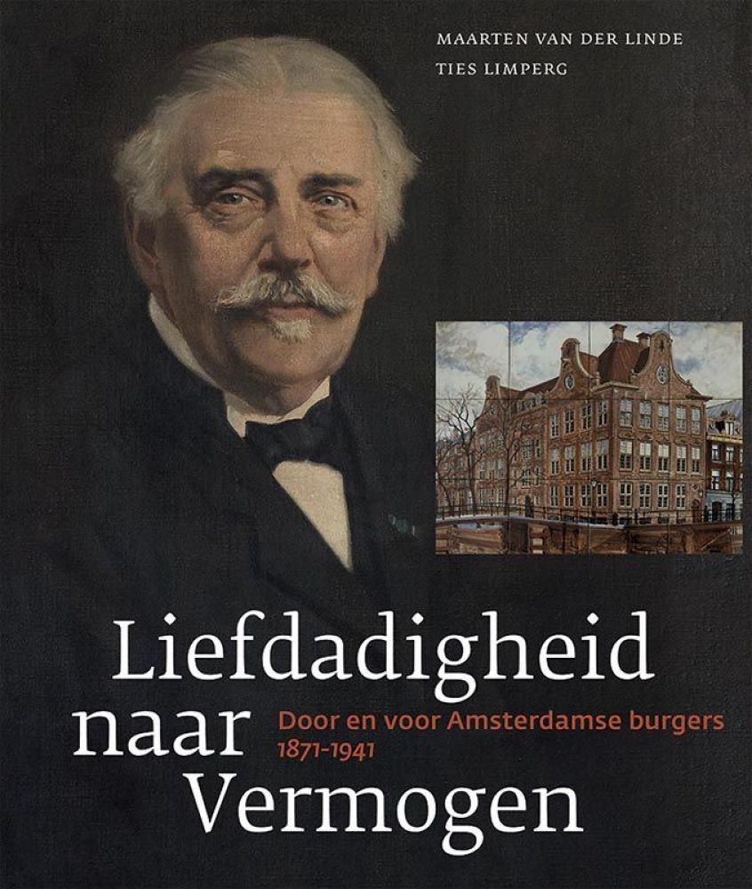 Recensie Liefdadigheid naar Vermogen. Door en voor Amsterdamse burgers 1871-1941