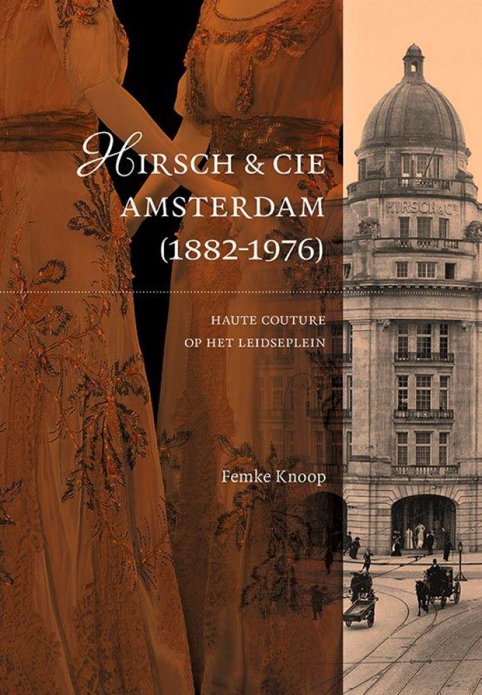 Recensie Hirsch & Cie Amsterdam (1882-1976). Haute couture op het Leidseplein